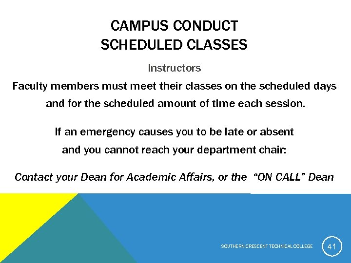 CAMPUS CONDUCT SCHEDULED CLASSES Instructors Faculty members must meet their classes on the scheduled