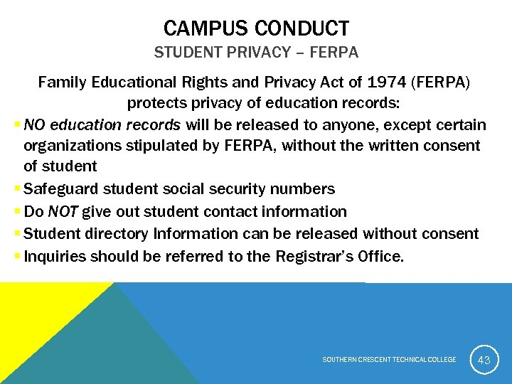 CAMPUS CONDUCT STUDENT PRIVACY – FERPA Family Educational Rights and Privacy Act of 1974
