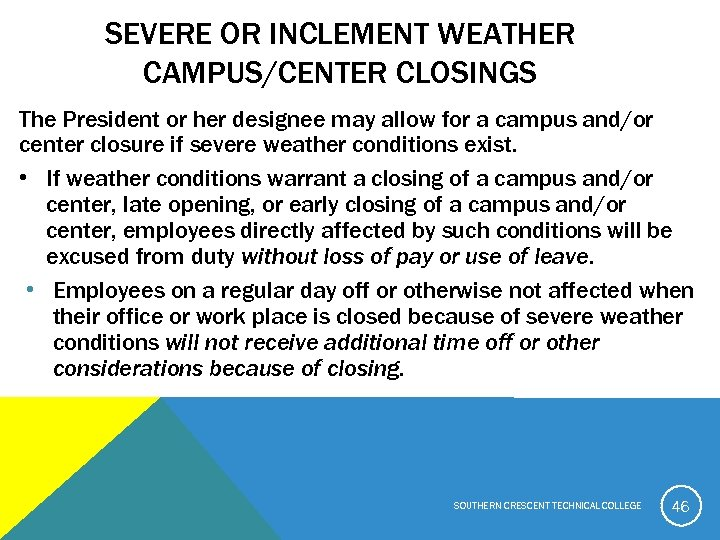 SEVERE OR INCLEMENT WEATHER CAMPUS/CENTER CLOSINGS The President or her designee may allow for
