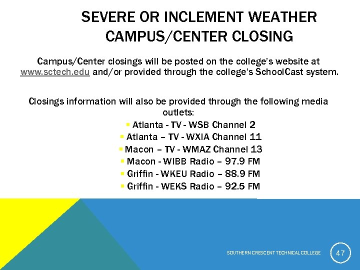 SEVERE OR INCLEMENT WEATHER CAMPUS/CENTER CLOSING Campus/Center closings will be posted on the college's