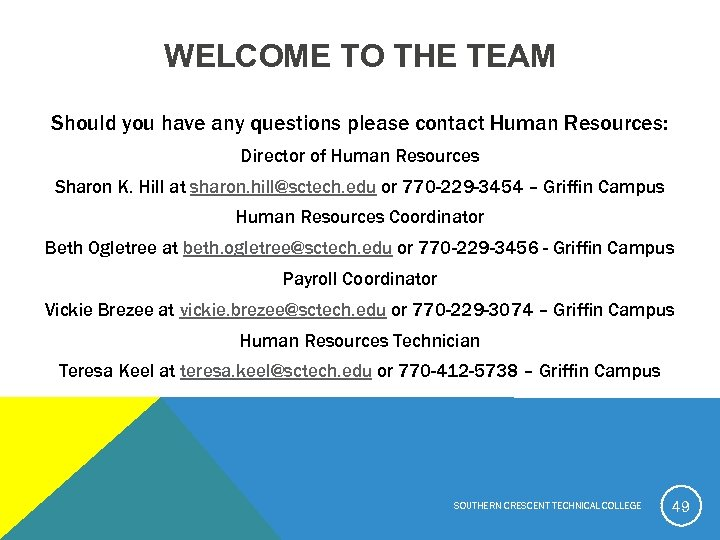 WELCOME TO THE TEAM Should you have any questions please contact Human Resources: Director