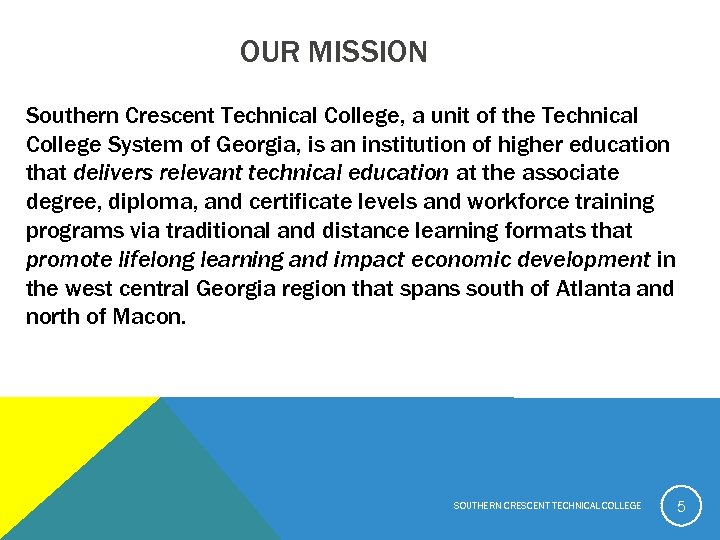 OUR MISSION Southern Crescent Technical College, a unit of the Technical College System of