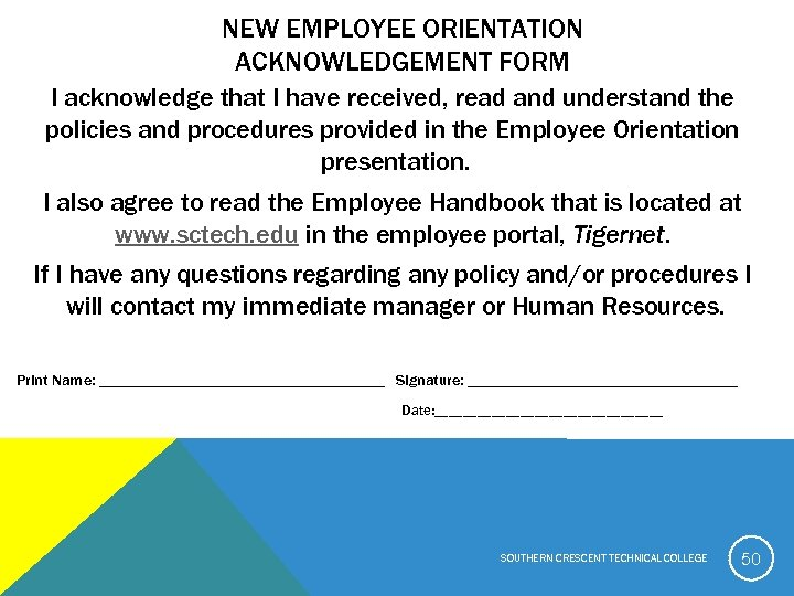 NEW EMPLOYEE ORIENTATION ACKNOWLEDGEMENT FORM I acknowledge that I have received, read and understand