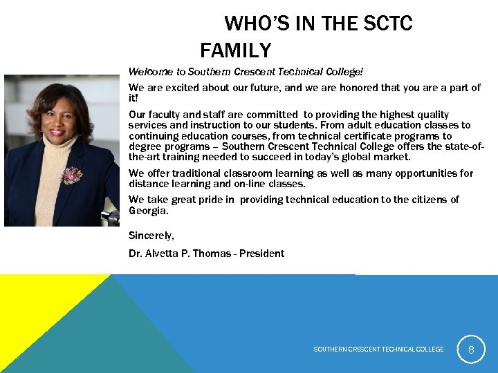 WHO'S IN THE SCTC FAMILY Welcome to Southern Crescent Technical College! We are excited
