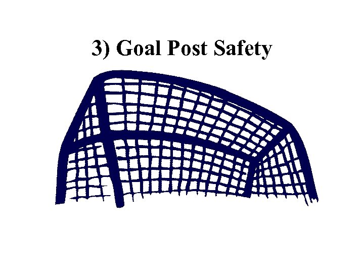3) Goal Post Safety