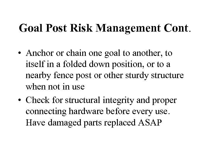Goal Post Risk Management Cont. • Anchor or chain one goal to another, to