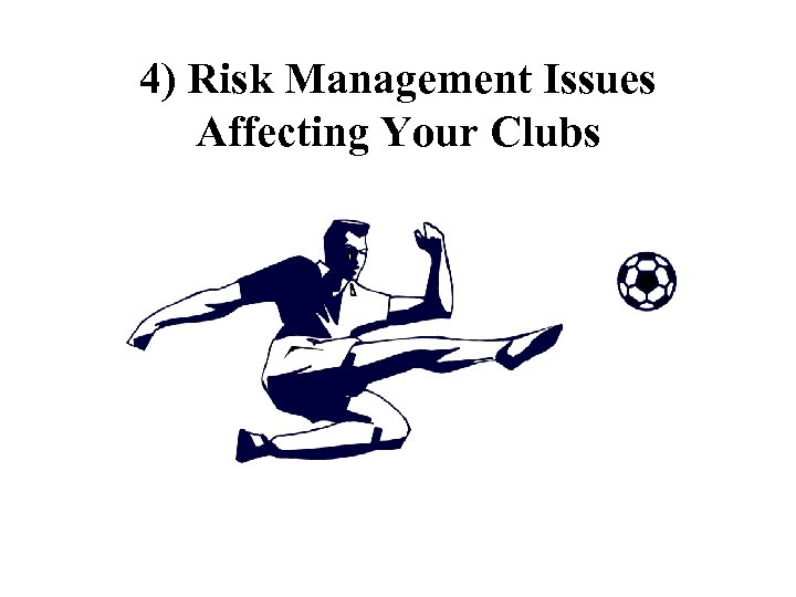 4) Risk Management Issues Affecting Your Clubs