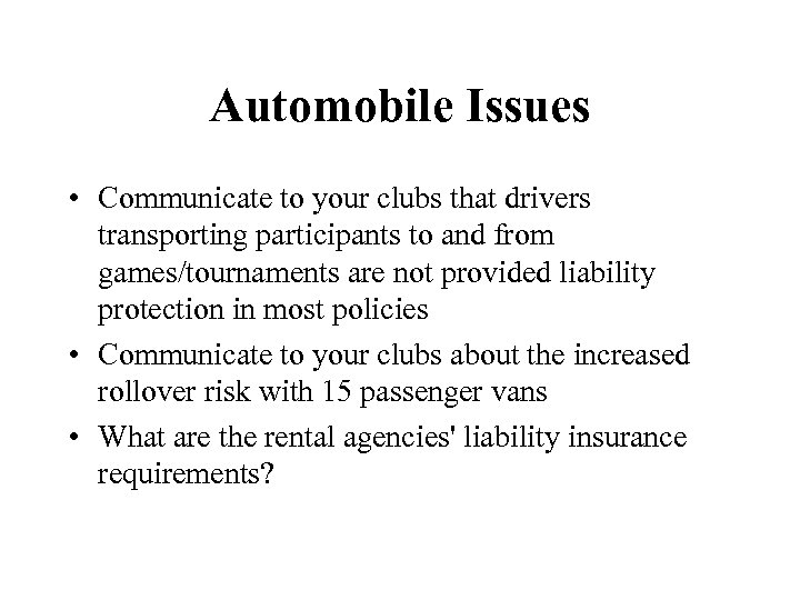 Automobile Issues • Communicate to your clubs that drivers transporting participants to and from