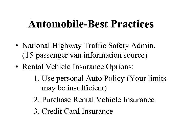 Automobile-Best Practices • National Highway Traffic Safety Admin. (15 -passenger van information source) •