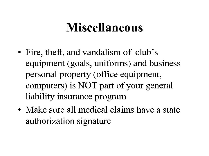 Miscellaneous • Fire, theft, and vandalism of club's equipment (goals, uniforms) and business personal