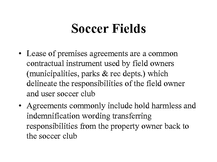 Soccer Fields • Lease of premises agreements are a common contractual instrument used by