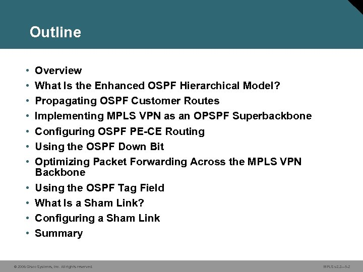 Outline • • • Overview What Is the Enhanced OSPF Hierarchical Model? Propagating OSPF