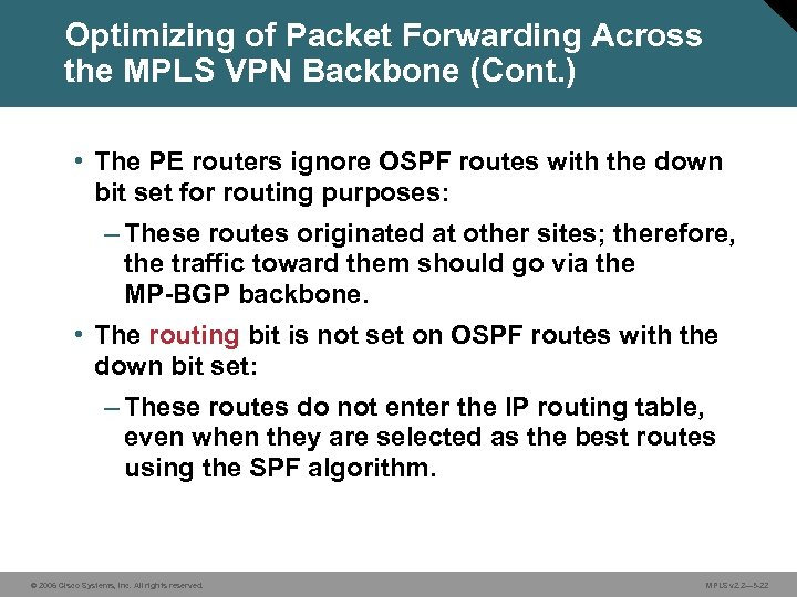 Optimizing of Packet Forwarding Across the MPLS VPN Backbone (Cont. ) • The PE