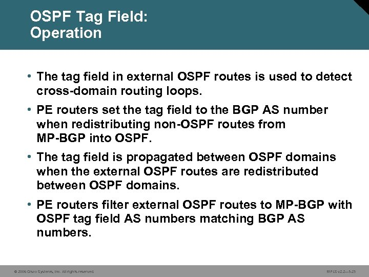 OSPF Tag Field: Operation • The tag field in external OSPF routes is used