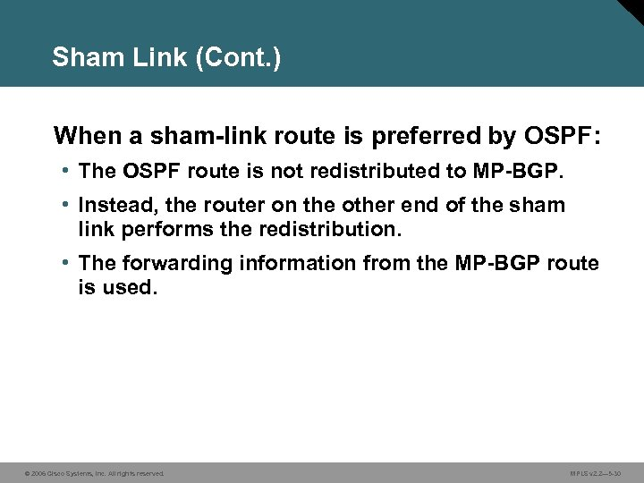 Sham Link (Cont. ) When a sham-link route is preferred by OSPF: • The