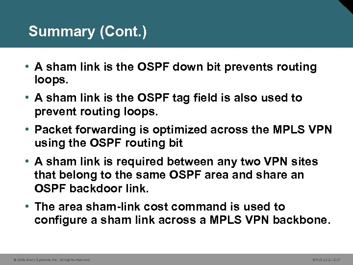 Summary (Cont. ) • A sham link is the OSPF down bit prevents routing