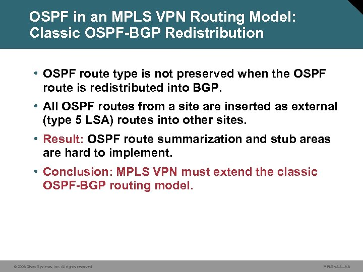 OSPF in an MPLS VPN Routing Model: Classic OSPF-BGP Redistribution • OSPF route type