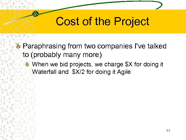 Cost of the Project Paraphrasing from two companies I've talked to (probably many more)