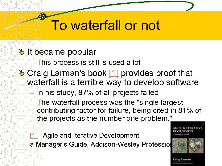 To waterfall or not It became popular – This process is still is used