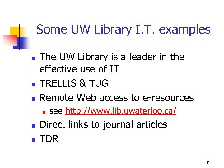 Some UW Library I. T. examples n n n The UW Library is a