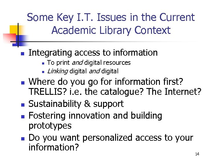 Some Key I. T. Issues in the Current Academic Library Context n Integrating access