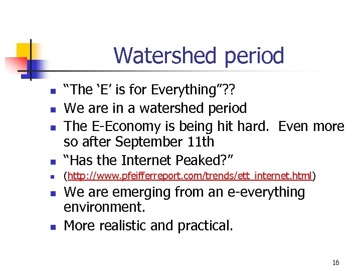 "Watershed period n ""The 'E' is for Everything""? ? We are in a watershed"