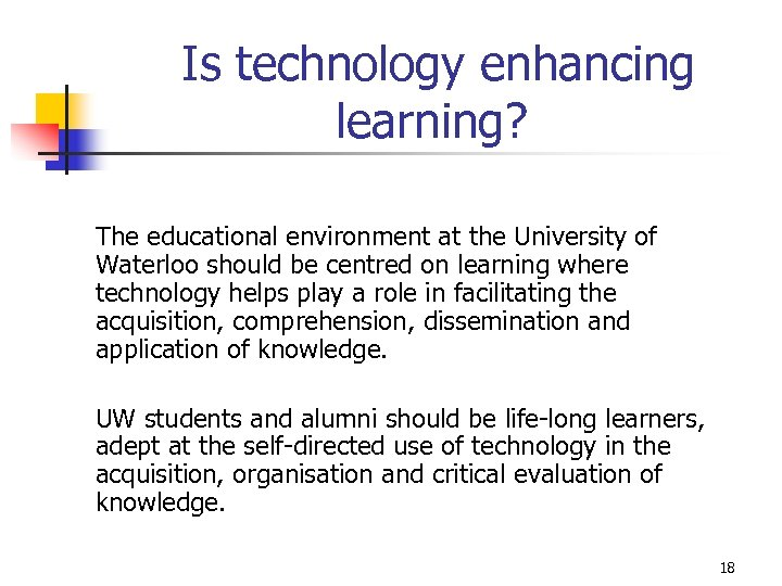 Is technology enhancing learning? The educational environment at the University of Waterloo should be