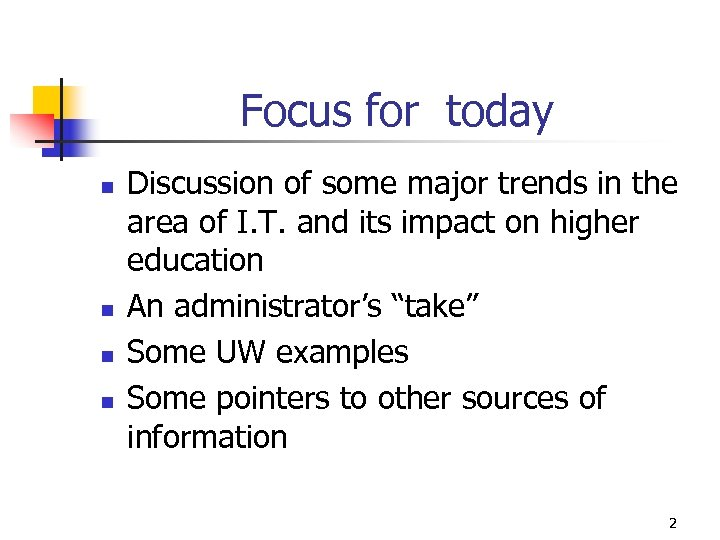 Focus for today n n Discussion of some major trends in the area of