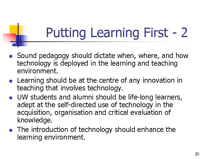 Putting Learning First - 2 n n Sound pedagogy should dictate when, where, and
