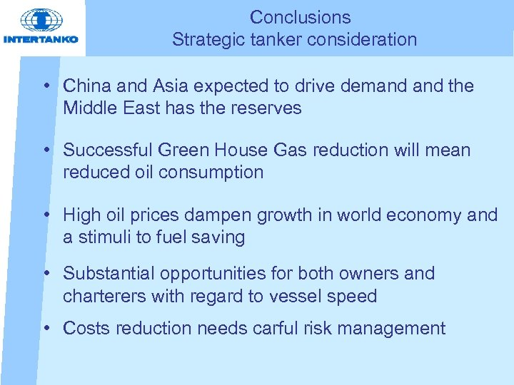 Conclusions Strategic tanker consideration • China and Asia expected to drive demand the Middle