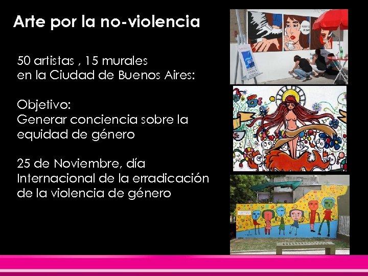 Arte por la no-violencia 50 artistas , 15 murales en la Ciudad de Buenos
