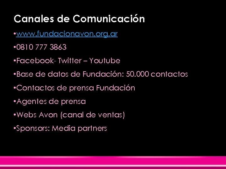 Canales de Comunicación • www. fundacionavon. org. ar • 0810 777 3863 • Facebook-