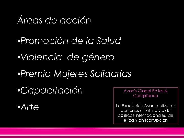 Áreas de acción • Promoción de la Salud • Violencia de género • Premio