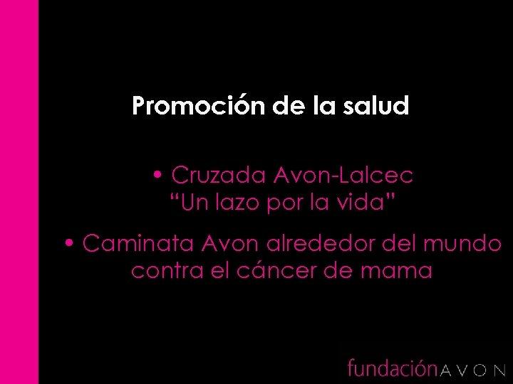 """Promoción de la salud • Cruzada Avon-Lalcec """"Un lazo por la vida"""" • Caminata"""