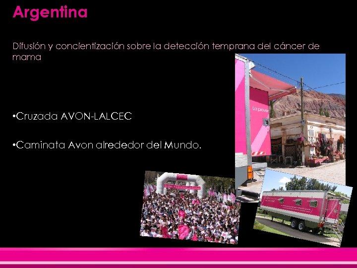 Argentina Difusión y concientización sobre la detección temprana del cáncer de mama • Cruzada