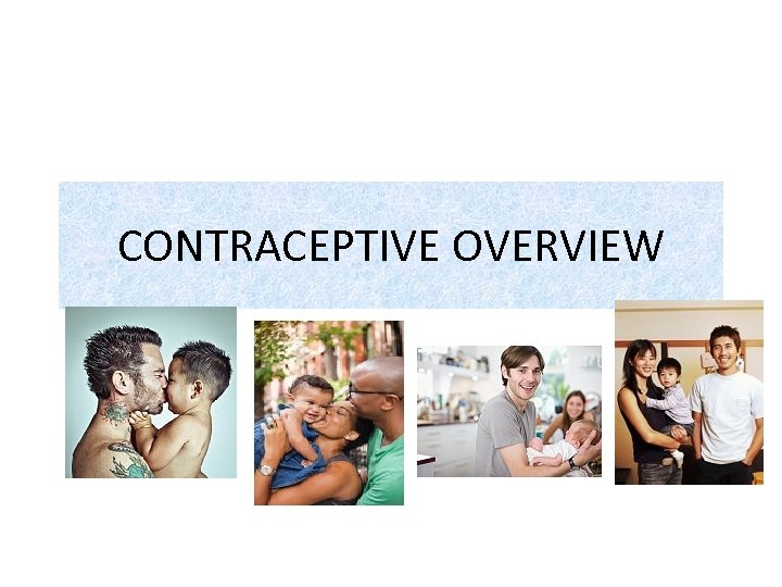 CONTRACEPTIVE OVERVIEW
