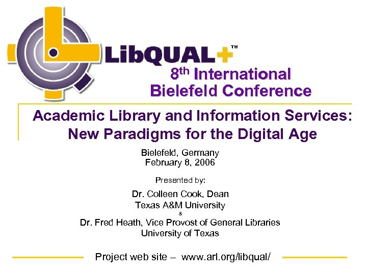 TM 8 th International Bielefeld Conference Academic Library and Information Services: New Paradigms for