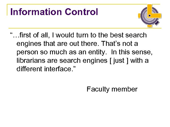 "Information Control ""…first of all, I would turn to the best search engines that"