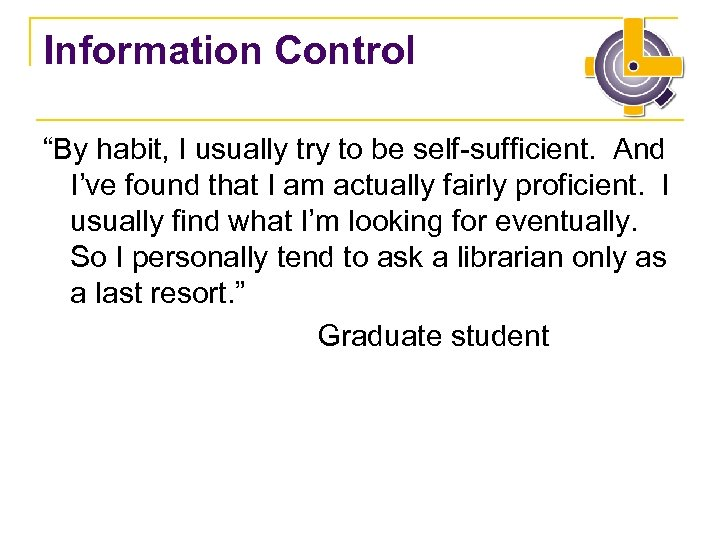 "Information Control ""By habit, I usually try to be self-sufficient. And I've found that"