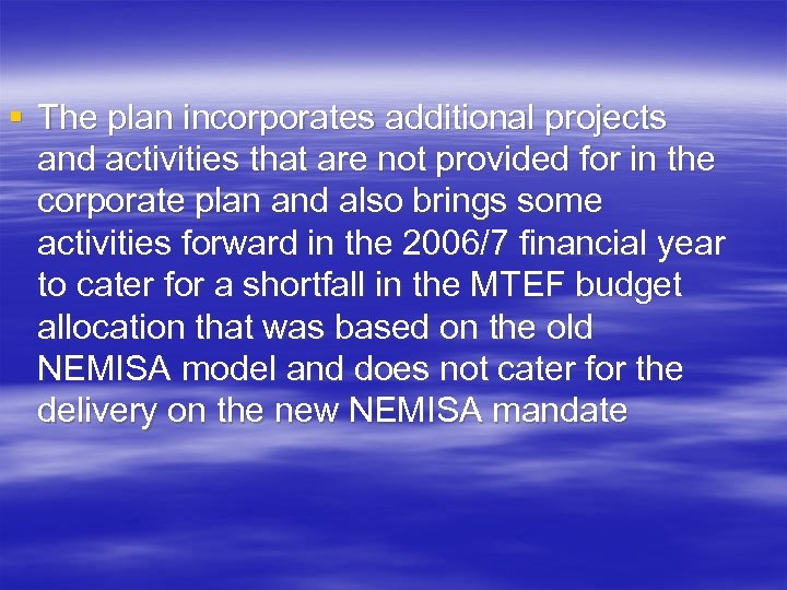 § The plan incorporates additional projects and activities that are not provided for in