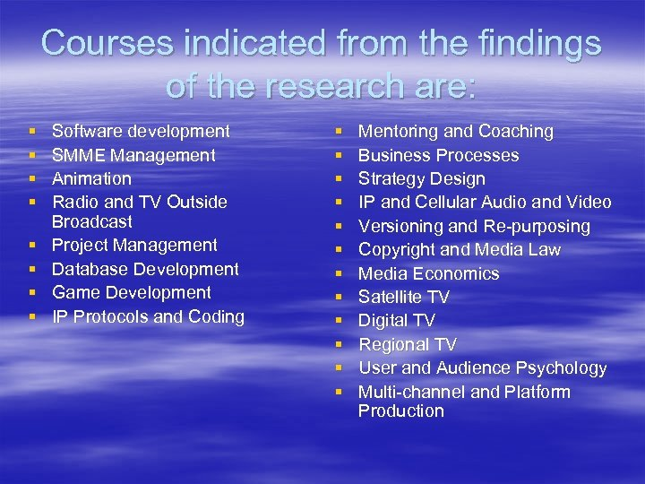 Courses indicated from the findings of the research are: § § § § Software