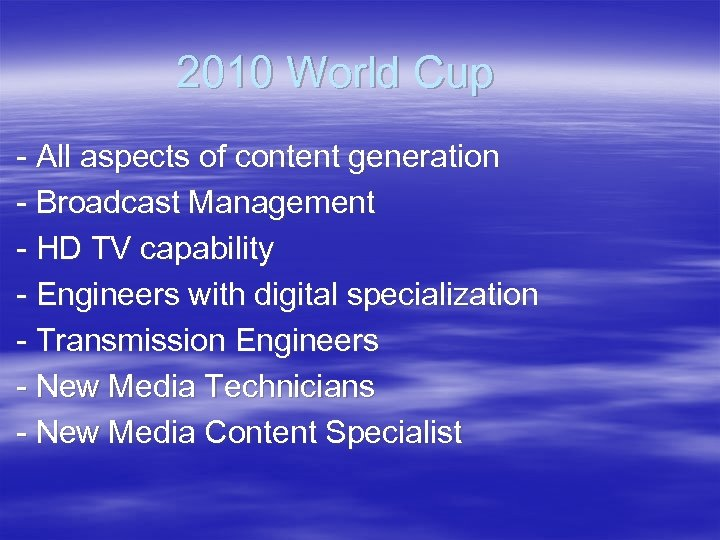 2010 World Cup - All aspects of content generation - Broadcast Management - HD