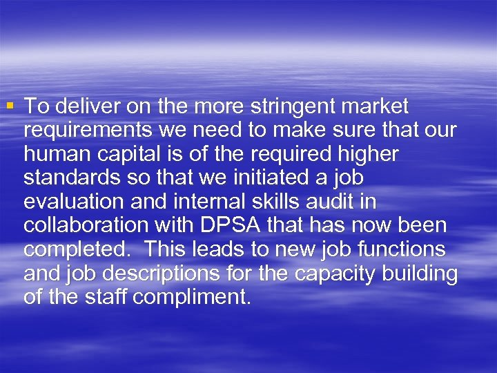 § To deliver on the more stringent market requirements we need to make sure