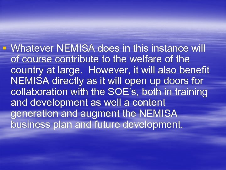 § Whatever NEMISA does in this instance will of course contribute to the welfare