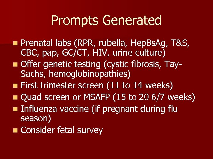 Prompts Generated Prenatal labs (RPR, rubella, Hep. Bs. Ag, T&S, CBC, pap, GC/CT, HIV,