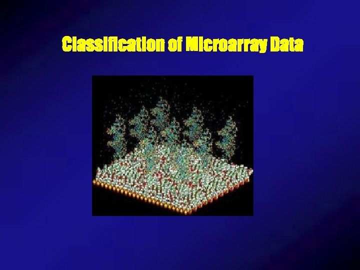 Classification of Microarray Data