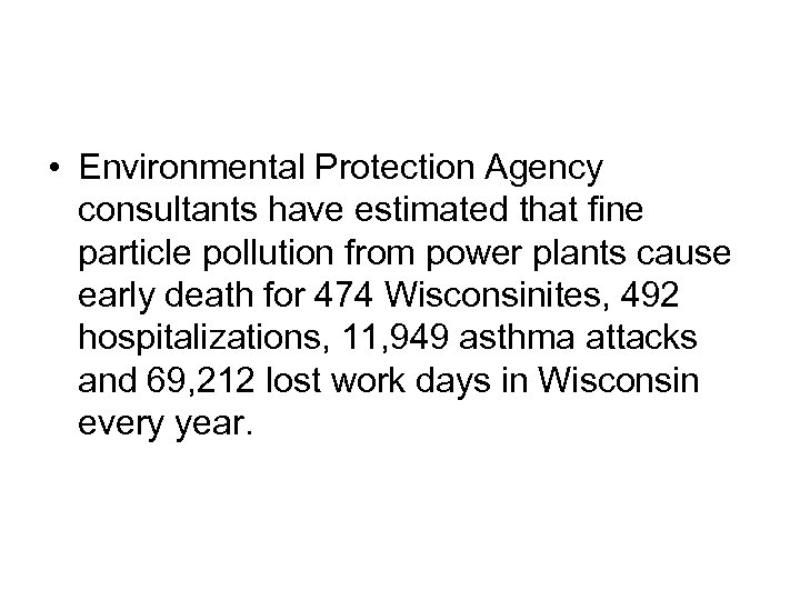 • Environmental Protection Agency consultants have estimated that fine particle pollution from power
