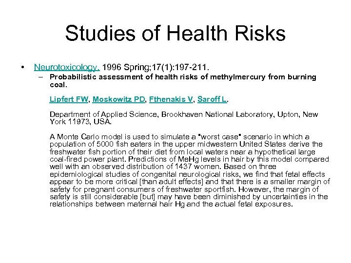Studies of Health Risks • Neurotoxicology. 1996 Spring; 17(1): 197 -211. – Probabilistic assessment