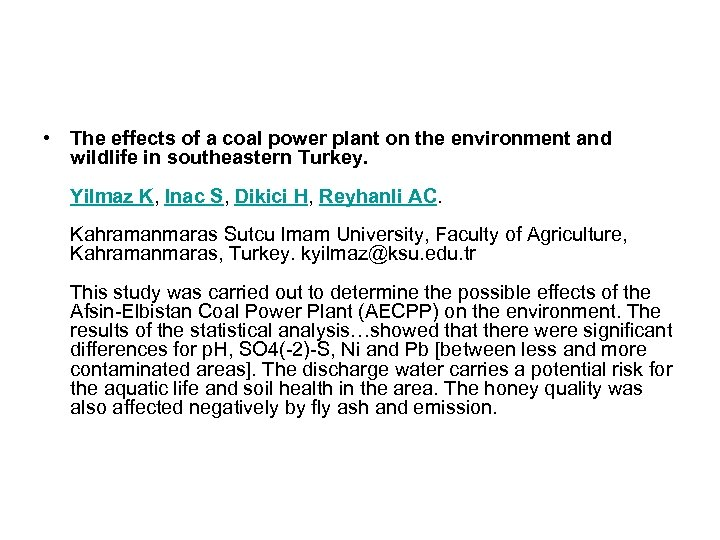 • The effects of a coal power plant on the environment and wildlife