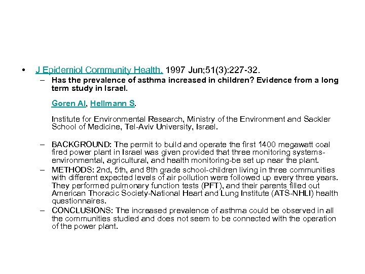 • J Epidemiol Community Health. 1997 Jun; 51(3): 227 -32. – Has the